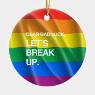 DEAR BAD LUCK LET S BREAK UP png Christmas Tree Ornament