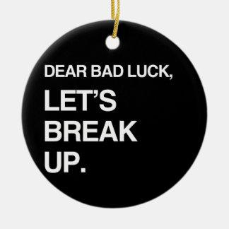 DEAR BAD LUCK, LET'S BREAK UP CHRISTMAS TREE ORNAMENTS