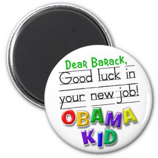 Dear Barack, good luck in your new job! 2 Inch Round Magnet