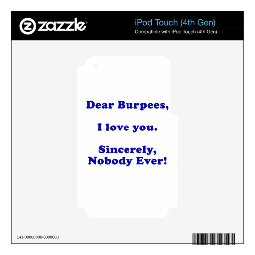 Dear Burpees I Love You Sincerely Nobody Ever Skins For iPod Touch 4G