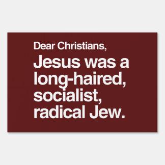 DEAR CHRISTIANS JESUS WAS A JEW LAWN SIGN