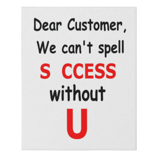 Dear Customer We Can't Spell Success Without You Faux Canvas Print