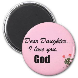 Dear Daughter, I love you. God Magnet