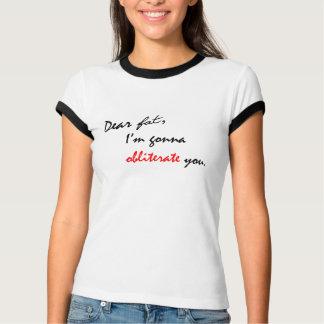 Dear Fat - Funny Gym Motivation Tee for Women