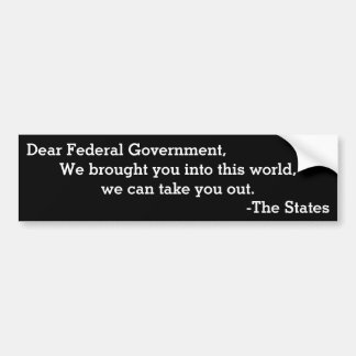 Dear Federal Government Bumper Sticker