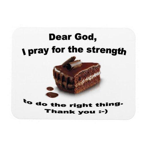 Dear God I pray for the strength Rectangular Photo Magnet