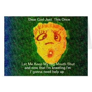 Dear God keep my mouth shut card