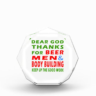 Dear God Thanks For Beer Men And Body Building Acrylic Award