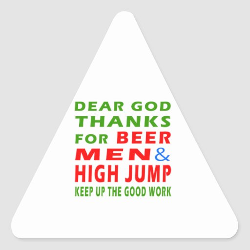 Dear God Thanks For Beer Men And High Jump Triangle Stickers