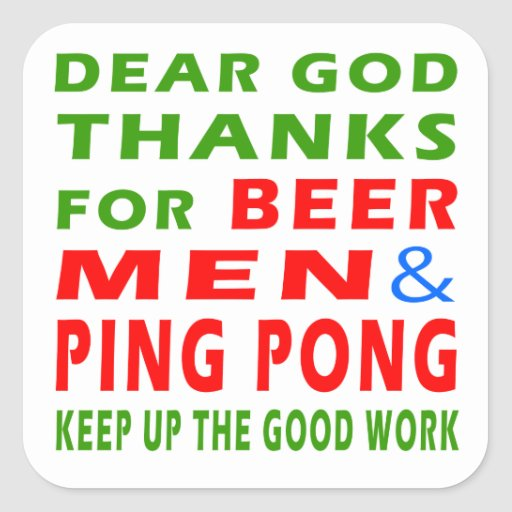 Dear God Thanks For Beer Men And Ping pong Square Sticker