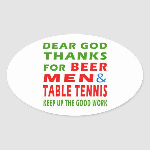 Dear God Thanks For Beer Men And Table Tennis Stickers
