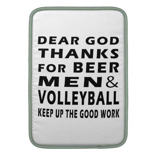 Dear God Thanks For Beer Men and Volleyball MacBook Sleeve