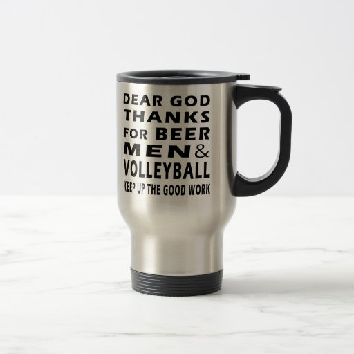 Dear God Thanks For Beer Men and Volleyball 15 Oz Stainless Steel Travel Mug