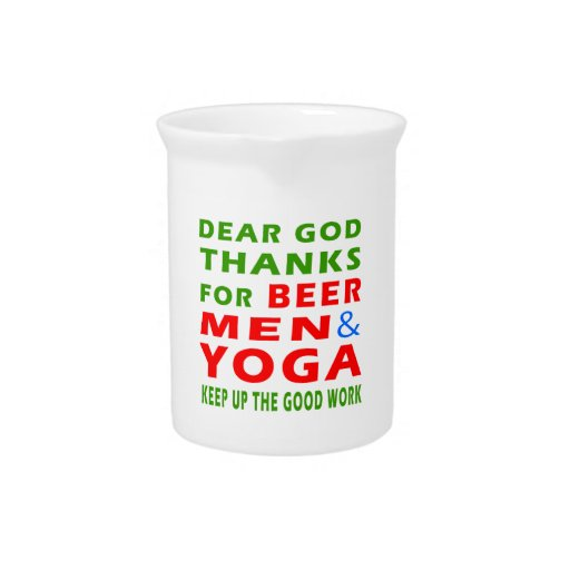 Dear God Thanks For Beer Men And Yoga Pitchers