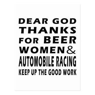 Dear God Thanks For Beer Women and Automobile Raci Postcard