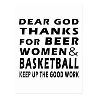 Dear God Thanks For Beer Women and Basketball Postcard