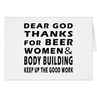 Dear God Thanks For Beer Women and Body Building Greeting Card