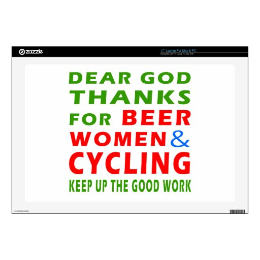 """Dear God Thanks For Beer Women And Cycling Skin For 17"""" Laptop"""