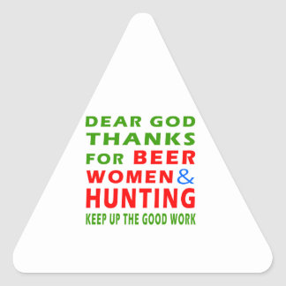 Dear God Thanks For Beer Women And Hunting Triangle Sticker