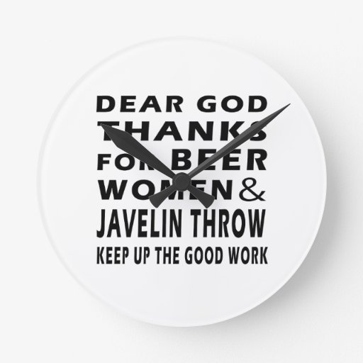 Dear God Thanks For Beer Women and Javelin throw Round Clocks