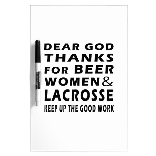Dear God Thanks For Beer Women and Lacrosse Dry-Erase Board