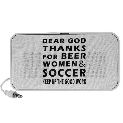 Dear God Thanks For Beer Women and Soccer iPod Speakers