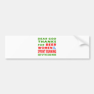 Dear God Thanks For Beer Women And Sprint Running Car Bumper Sticker