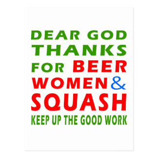 Dear God Thanks For Beer Women And Squash Postcards