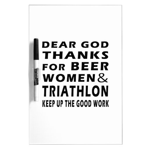 Dear God Thanks For Beer Women and Triathlon Dry-Erase Boards