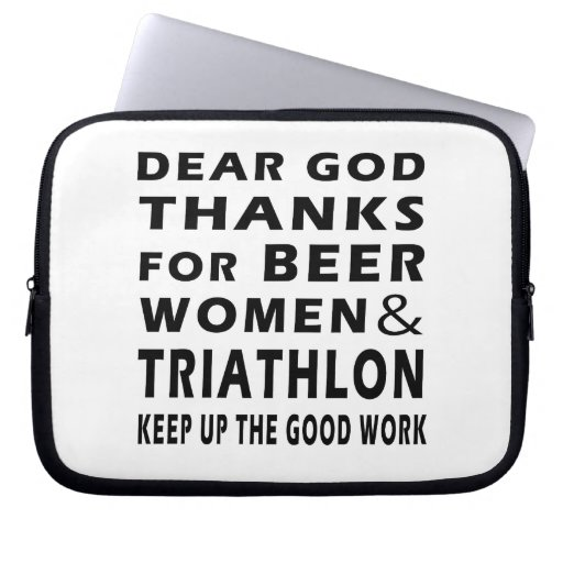 Dear God Thanks For Beer Women and Triathlon Computer Sleeves