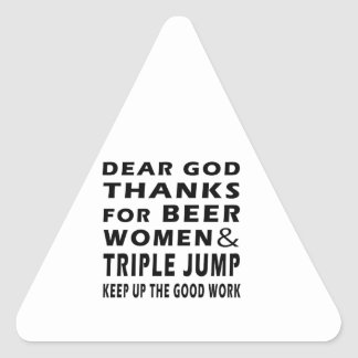 Dear God Thanks For Beer Women and Triple jump Triangle Sticker