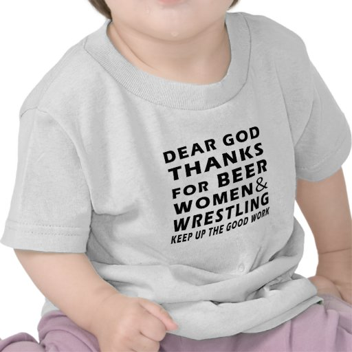 Dear God Thanks For Beer Women and Wrestling Tees