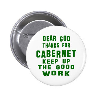 Dear god thanks for Cabernet. 2 Inch Round Button