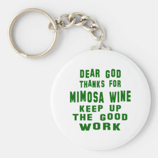 Dear god thanks for Mimosa Wine. Basic Round Button Keychain