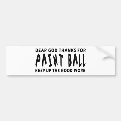 Dear God Thanks For Paint Ball Bumper Stickers