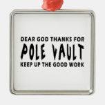 Dear God Thanks For Pole vault Christmas Ornaments