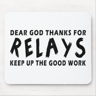 Dear God Thanks For Relays Mouse Pad