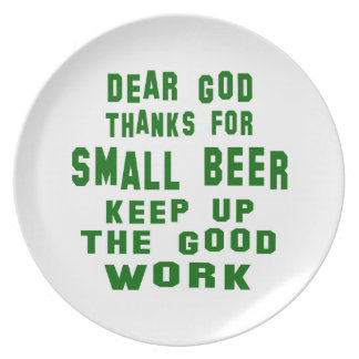 Dear god thanks for Small Beer. Plates