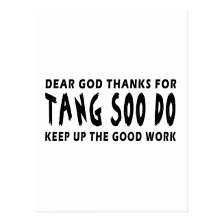 Dear God Thanks For Tang Soo do Keep Up Good Work Post Cards