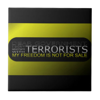 Dear Government I Don t Negotiate With Terrorists Tiles