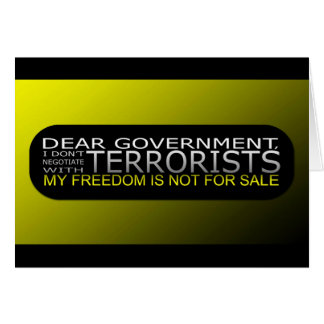 Dear Government: I Don't Negotiate With Terrorists Cards