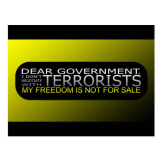 Dear Government: I Don't Negotiate With Terrorists Postcards