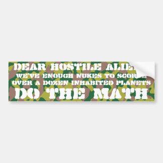 Dear hostile aliens, we've got nukes car bumper sticker