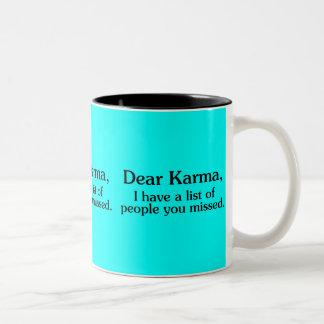 DEAR KARMA I HAVE A LIST OF PEOPLE YOU MISSED FUNN Two-Tone COFFEE MUG