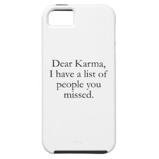 Dear Karma, I Have A List Of People You Missed. iPhone SE/5/5s Case
