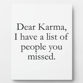 Dear Karma, I Have A List Of People You Missed. Photo Plaque
