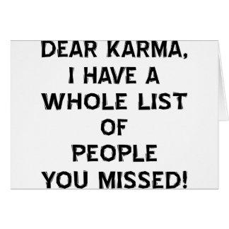 Dear Karma I Have A Whole List Of People You Card