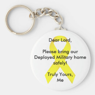 Dear Lord Please bring our Deployed Military home! Key Chain