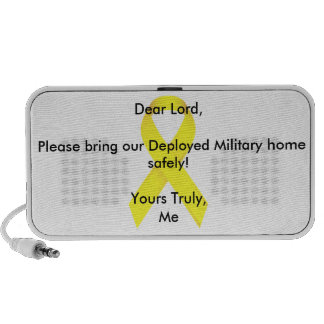 Dear Lord,Please bring our Deployed Military home! PC Speakers