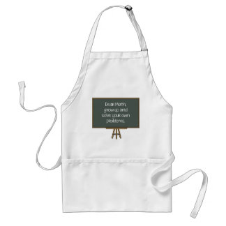 Dear Math, Grow Up And Solve Your Own Problems Adult Apron